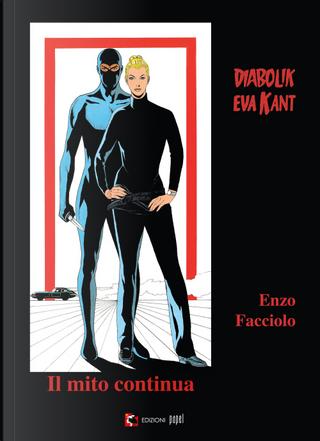 Diabolik e Eva Kant. Il mito continua by Enzo Facciolo