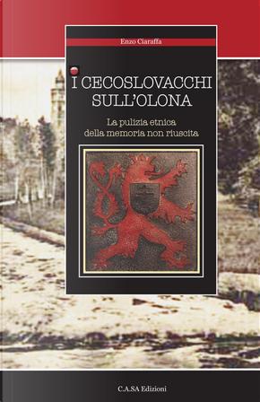 I cecoslovacchi sull'Olona. La pulizia etnica della memoria non riuscita by Enzo Ciaraffa