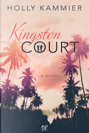 Kingston Court. Ediz. italiana by Holly Kammier