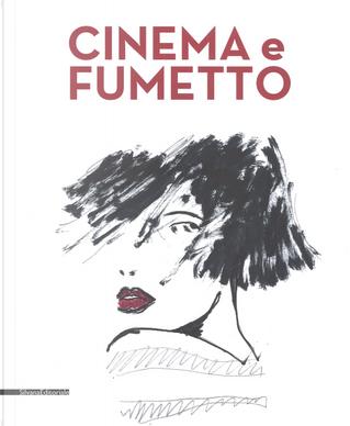 Cinema e fumetto. Catalogo della mostra (Torino, 9 febbraio-20 maggio 2019) by Luca Raffaelli