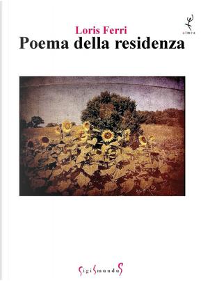 Poema della residenza by Loris Ferri