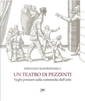 Un teatro di pezzenti. Vaghi pensieri sulla commedia dell'arte by Fernando Mastropasqua