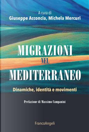 Migrazioni nel Mediterraneo. Dinamiche, identità e movimenti