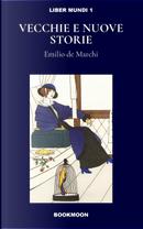 Vecchie e nuove storie by Emilio De Marchi