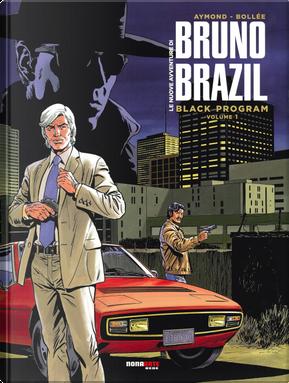 Le nuove avventure di Bruno BraziL. Vol. 1: Black program by Laurent-Frédéric Bollée, Philippe Aymond