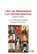 I miti del Risorgimento e gli scrittori dialettali. Studi e testi