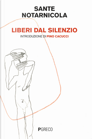 Liberi dal silenzio by Sante Notarnicola