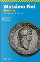 Nerone. Duemila anni di calunnie by Massimo Fini