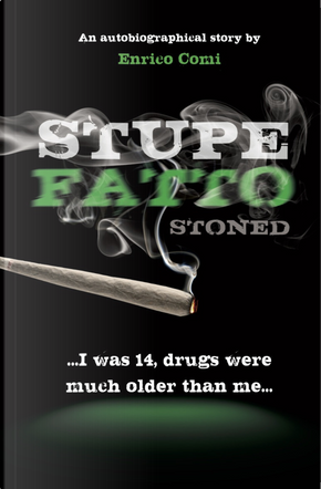 Stupefatto. Stoned. I was 14, drugs were much older than me by Enrico Comi