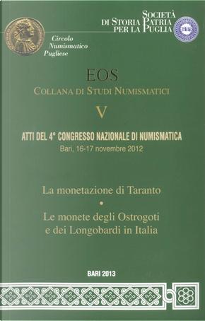 Atti del 4° Congresso nazionale di numismatica (Bari, 16-17 novembre 2012)