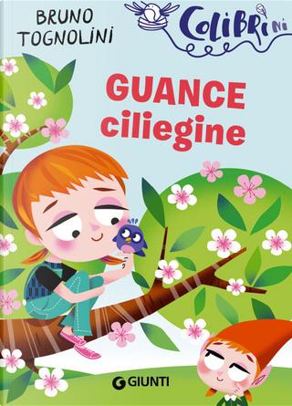 Guance ciliegine by Bruno Tognolini
