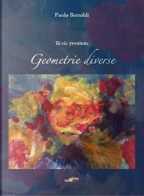 Geometrie diverse by Paolo Bertoldi