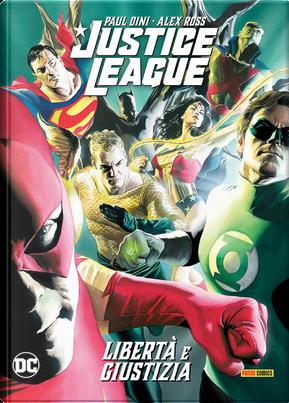 Libertà e giustizia. Justice League by Alex Ross, Paul Dini