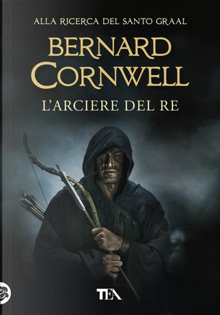 L'arciere del re by Bernard Cornwell