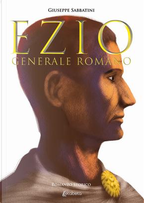 Ezio. Generale romano by Giuseppe Sabbatini