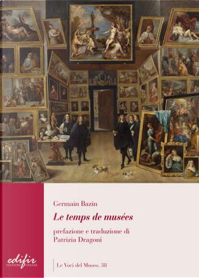 Le temps des musées by Germain Bazin