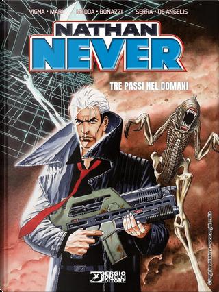 Nathan Never. Tre passi nel domani by Antonio Serra, Bepi Vigna, Michele Medda