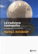 La tradizione cosmopolita. Un ideale nobile ma imperfetto by Martha C. Nussbaum