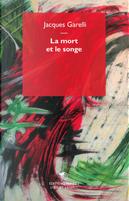 La mort et le songe by Jacques Garelli