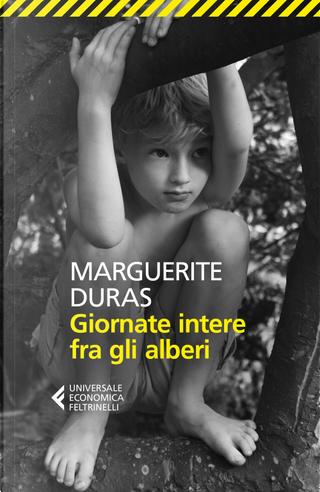 Giornate intere fra gli alberi by Marguerite Duras