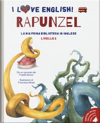 Rapunzel da un racconto dei fratelli Grimm. Livello 2. Ediz. italiana e inglese by Jacob Grimm, Wilhelm Grimm