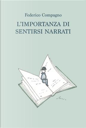 L'importanza di sentirsi narrati by Federico Compagno