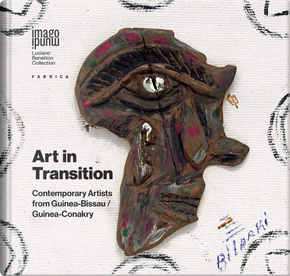 Art in transition. Contemporary artists from Guinea-Bissau/Guinea-Conakry. Ediz. multilingue