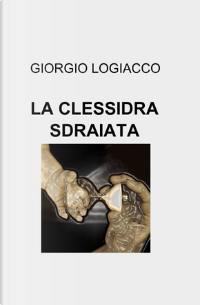La clessidra sdraiata by Giorgio Logiacco