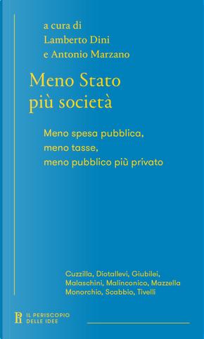 Meno Stato più società. Meno spesa pubblica, meno tasse, meno pubblico più privato