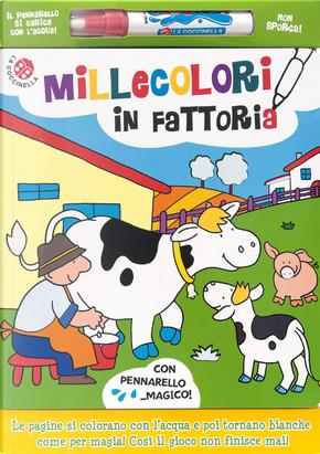 Millecolori in fattoria by Gabriele Clima, Raffaella Bolaffio
