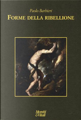 Forme della ribellione by Paolo Barbieri