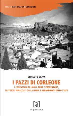 I pazzi di Corleone. I compaesani di Liggio, Riina e Provenzano, testimoni minacciati dalla mafia e abbandonati dallo Stato by Ernesto Oliva