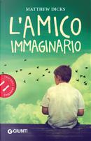 L'amico immaginario by Matthew Dicks