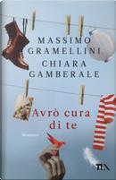 Avrò cura di te by Chiara Gamberale, Massimo Gramellini