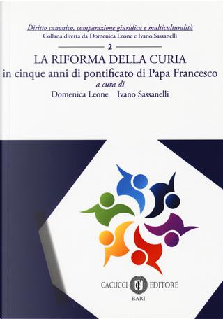 La riforma della Curia. in cinque anni di pontificato di Papa Francesco