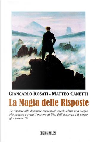 La magia delle risposte by Giancarlo Rosati, Matteo Canetti