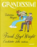 Frank Lloyd Wright, l'architetto della natura by Valentina Misgur