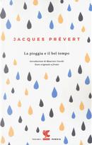 La pioggia e il bel tempo. Testo francese a fronte by Jacques Prevert