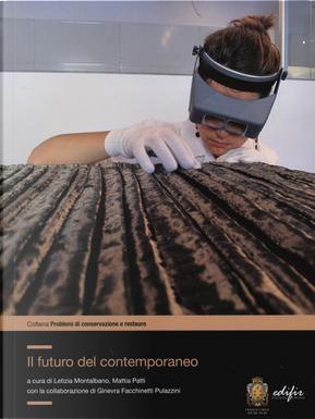 Il futuro del contemporaneo. I cantieri del master in conservazione e restauro delle opere d'arte contemporanee dell'opificio delle pietre dure