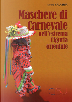 Maschere di Carnevale nell'estrema Liguria orientale by Lorena Calabria