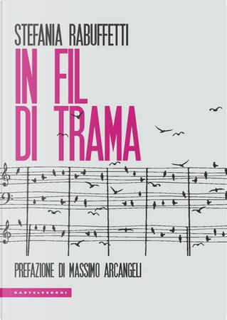 In fil di trama by Stefania Rabuffetti