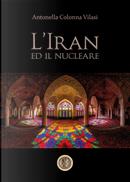 L'Iran e il nucleare by Antonella Colonna Vilasi