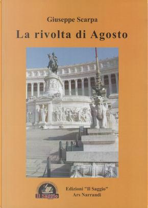 La rivolta di Agosto by Giuseppe Scarpa