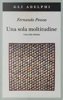 Una sola moltitudine. Testo portoghese a fronte. Vol. 1 by Fernando Pessoa