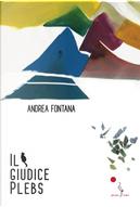 Il giudice Plebs by Andrea Fontana