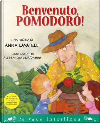 Benvenuto, pomodoro! by Anna Lavatelli