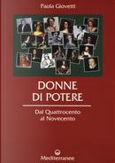 Donne di potere. Dal Quattrocento al Novecento by Paola Giovetti