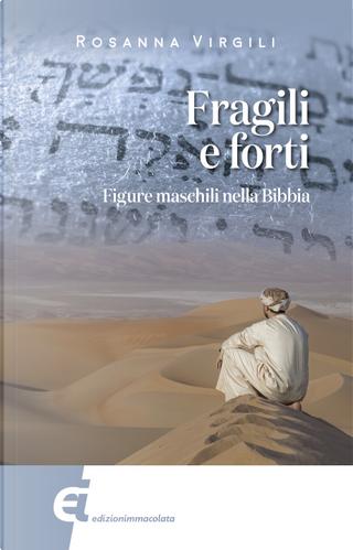 Fragili e forti. Figure maschili nella Bibbia by Rosanna Virgili