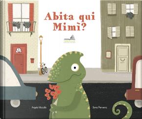 Abita qui Mimì? by Angelo Mozzillo