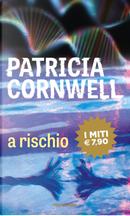 A rischio by Patricia D Cornwell